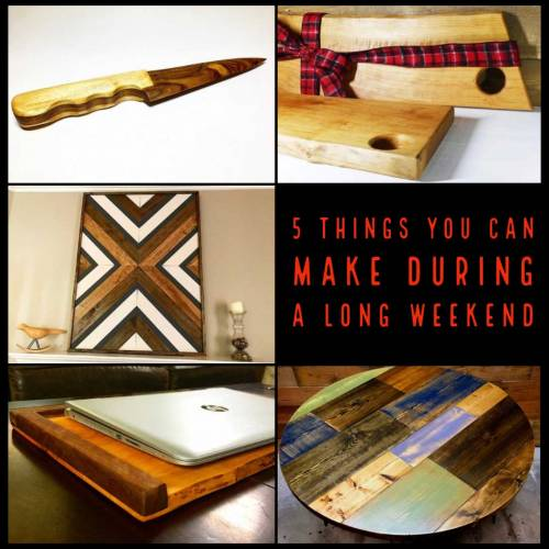 5 Things You Can Make During A Long Weekend